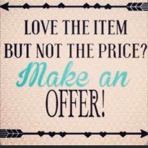 Offers always welcome - Don't be shy!